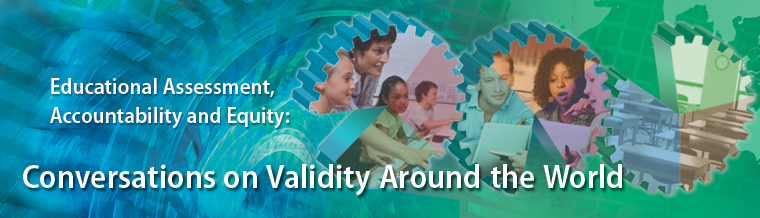Educational Assessment, Accountability and Equity: Conversations on Validity Around the World