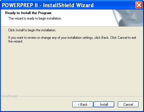 The Power Prep II – Install Shield Wizard window is shown. The following information is provided. Ready to install the program. The wizard is ready to begin installation. Click Install to begin the installation. If you want to review or change any of your installation settings, click Back. Click Cancel to exit the wizard. There are three buttons with the following labels. Back. Next and Cancel.
