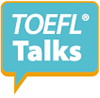 TOEFL Talks