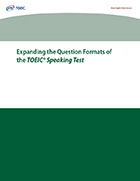 Cover of Expanding the Question Formats of the TOEIC® Speaking Test