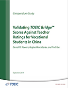 Cover of Validating TOEIC Bridge™ Scores Against Teacher Ratings for Vocational Students in China
