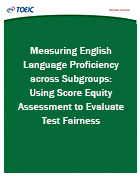 Cover of Measuring English-Language Proficiency across Subgroups: Using Score Equity Assessment to Evaluate Test Fairness