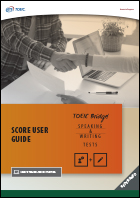 User Guide for the Redesigned TOEIC Bridge® Speaking and Writing Tests