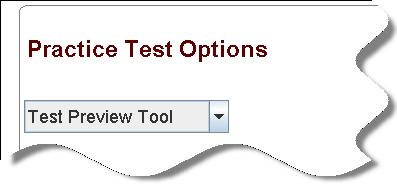 A portion of the Practice Test Options window is shown. There is a drop down box shown with the following option indicated. Test Preview Tool.