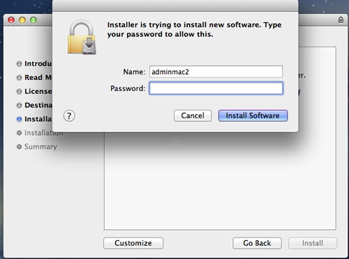 A pop up window is shown over the Installation Type window. The following information is provided. Installer is trying to install new software. Type your password to allow this. Two data entry fields are shown. The first field is labeled Name. The second field is labeled Password. There are two buttons labeled Cancel and Install Software.