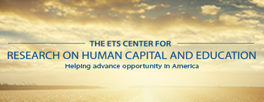 The ETS Center for Research on Human Capital and Education