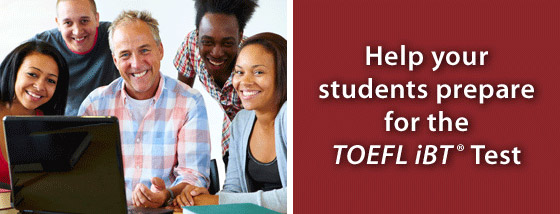 Help your students prepare for the TOEFL IBT Test