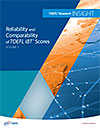 Vol. 3: Reliability and Comparability of TOEFL iBT Scores