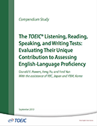 Cover of The TOEIC® Listening, Reading, Speaking and Writing Tests: Evaluating Their Unique Contribution to Assessing English-Language Proficiency