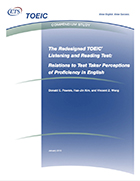 Cover of The Redesigned TOEIC Listening and Reading Test: Relations to Test Taker Perceptions of Proficiency in English