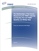 Cover of The Relationships of test scores measured by the TOEIC® Listening and Reading Test and TOEIC® Speaking and Writing Test