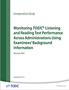 Cover of Monitoring TOEIC® Listening and Reading Test Performance Across Administrations Using Examinees' Background Information